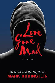 Love Gone Mad by Mark Rubinstein