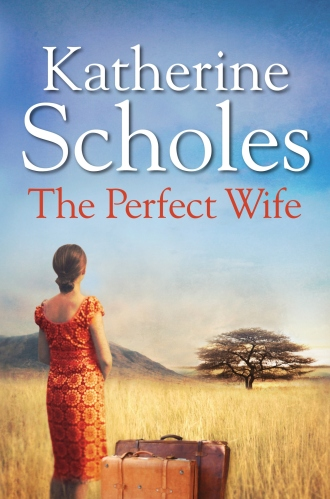The Perfect Wife by Katherine Scholes