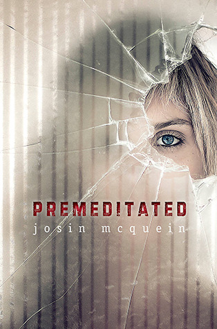 Premeditated by Josin McQuein