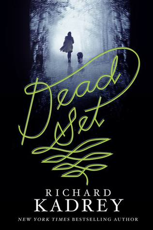 Dead Set: A Novel by Richard Kadrey